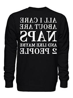 graphke All I Care About are Naps and Like Maybe 2 People Unisex Crew Neck Sweatshirt
